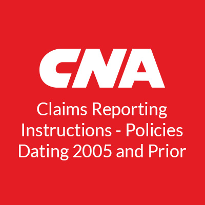 CNA Claims Reporting Instructions
